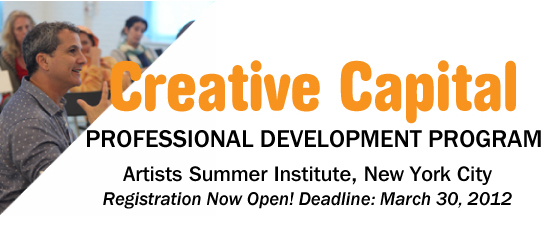 Creative Capital Professional Development Program: Artists Summer Institute in New York