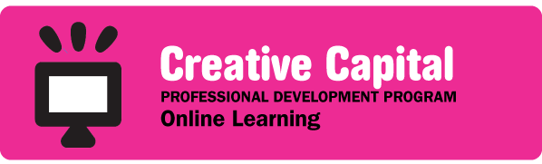 Creative Capital Professional Development Program Online Learning