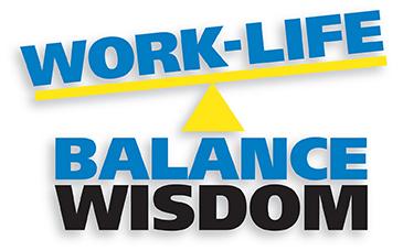 Work-Life Balance Wisdom