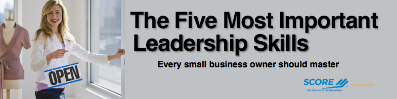 The Five Most Important Leadership Skills