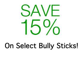 Save 15% OFF SALE on Select Bully Sticks