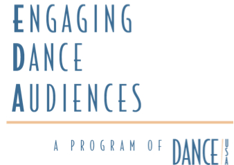 Engaging Dance Audiences is administered by Dance/USA and made possible with generous funding from the Doris Duke Charitable Foundation.