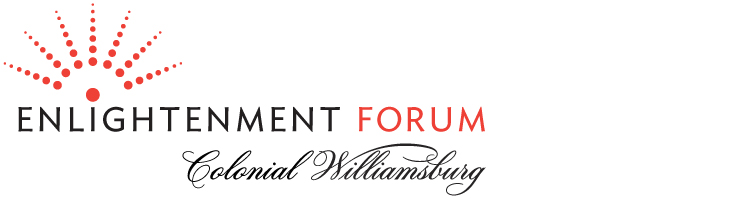 Colonial Williamsburg Enlightenment Forum