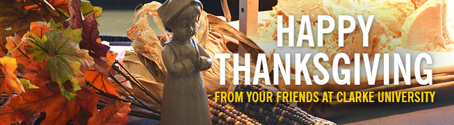 Happy Thanksgiving from your friends at Clarke University