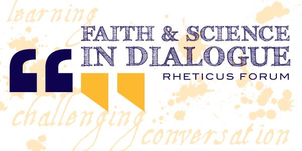 Faith & Science in Dialogue: Rheticus Forum