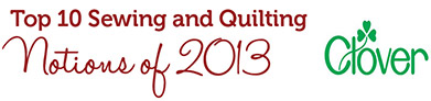 Top 10 Sewing and Quilting Notions of 2013