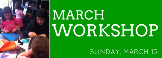 March Workshop!