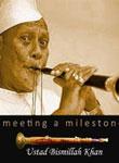 Meeting a Milestone: Ustad Bismillah Khan