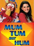 Mum Tum Aur Hum