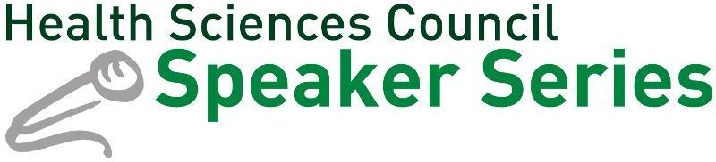 Health Sciences Council Speaker Series