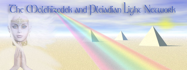 The Melchizedek and Pleiadian Light Network