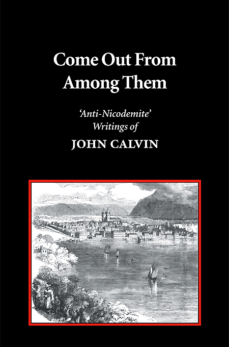Come-Out-From-Among-Them-Anti-Nicodemite-John-Calvin.jpg