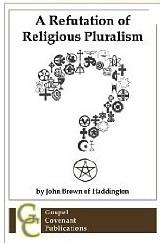 A-Refutation-Of-Religious-Pluralism-John-Brown-Haddington.jpg