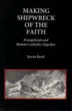 Making-Shipwreck-Evangelicals-Catholics-Together-Kevin-Reed.jpg