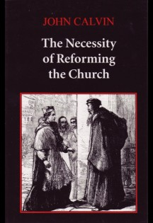 Necessity-of-Reforming-the-Church-John-Calvin.jpg