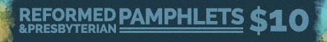 468x60-CovOrg-Reformed-Presbyterian-Pamphets-Banner
