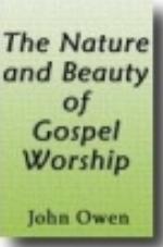 Beauty Of Gospel Worship John Owen.jpg