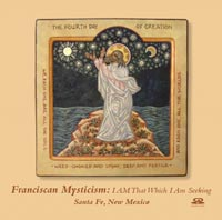 Franciscan Mysticism -- I AM That Which I Am Seeking (CD cover)