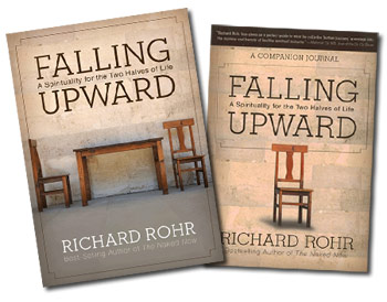 Falling Upward -- A Spirituality for the Two Halves of Life, by Richard Rohr -- PLUS Companion Journal