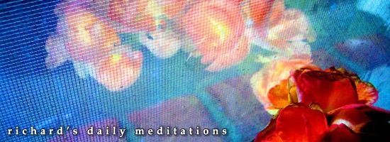 Richard's Daily Meditations