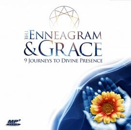 The Enneagram & Grace -- 9 Journeys to Divine Presence