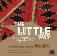 The Little Way -- a spirituality of imperfection