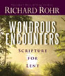Richard Rohr -- Wondrous Encounters -- Scripture for Lent -- bookcover