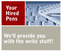 Your Hired Pens. We'll Provide You With The Write Stuff!