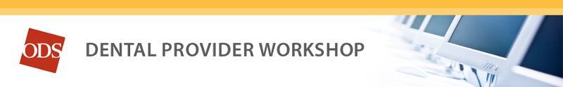 ODS dental provider workshop