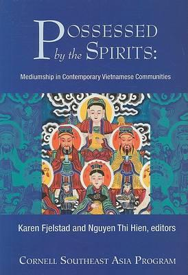 Possessed by the Spirits: Mediumship in Contemporary Vietnamese Communities