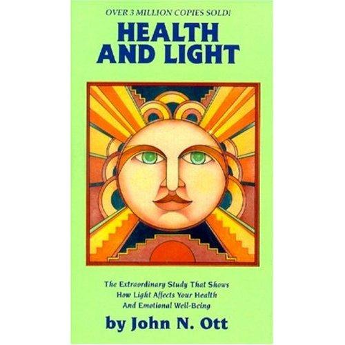John Ott:  Health and Light