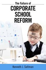 Saltman Failure of Corp School Reform