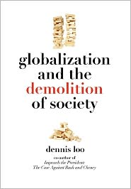 globalization and the demolition of society by dennis loo