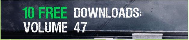 10 Free Downloads Volume 47