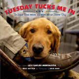 Cover of the book Tuesday Tucks me In by Luis Carlos Montalvan.
