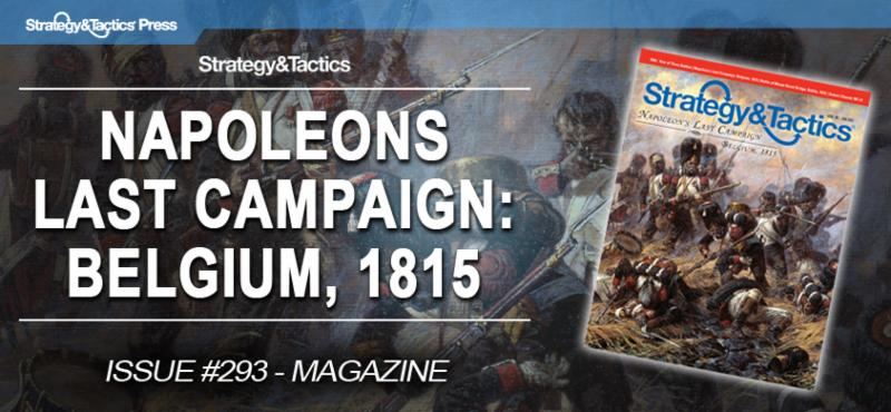 Strategy and Tactics Press: Briefing Room – ST 293,  Napoleon's Last Campaign