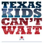Texas Kids Can't Wait