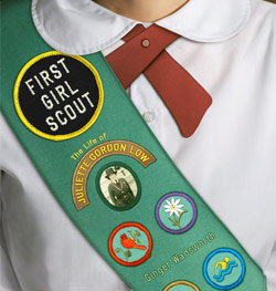 The First Girl Scout by Ginger Wadsworth