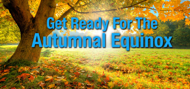 Get Ready For The Autumnal Equinox!
