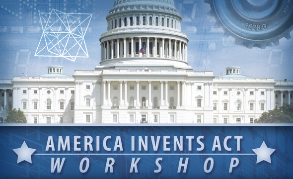 America Invents Act - patent reform workshop
