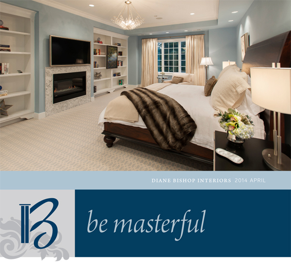 Image: Header - Diane Bishop Interiors - April 2014 - Be Masterful