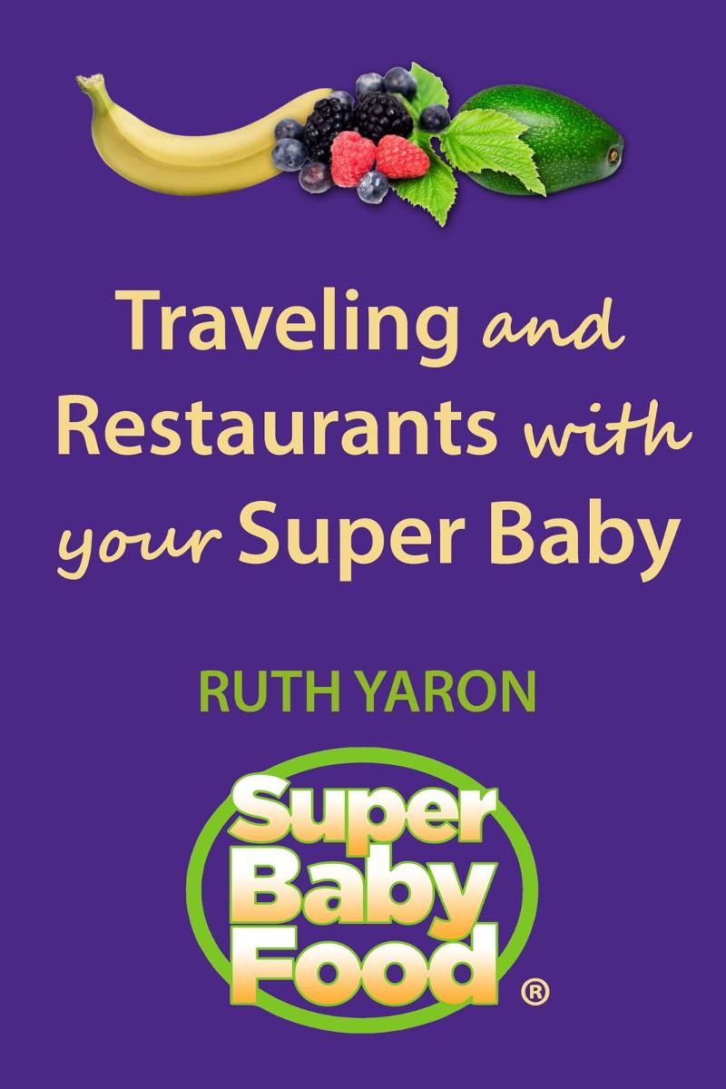 Super Baby Food Travel With Your Baby ebook