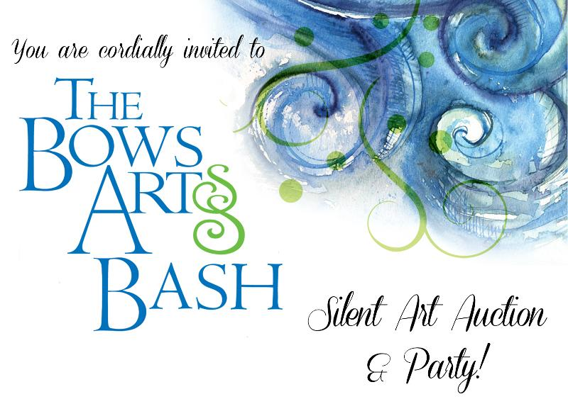 You are invited to The Bows ArtSS BASH Silent Art Auction & Party