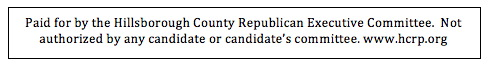 Paid for by the Hillsborough County Republican Executive Committee
