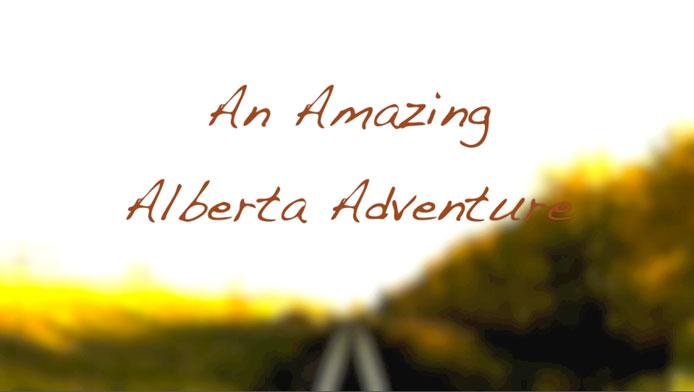 An Amazing Alberta Adventure