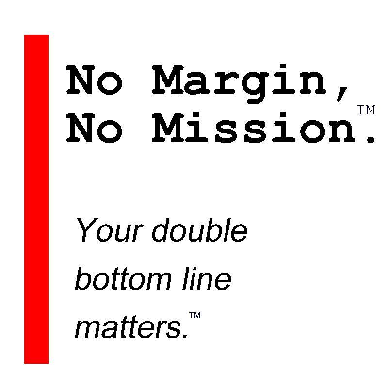 No Margin, No Mission