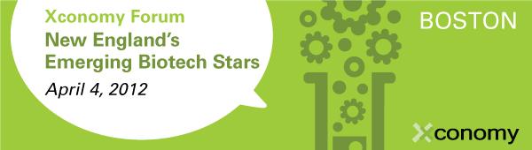 Xconomy Forum: New England's Emerging Biotech Stars