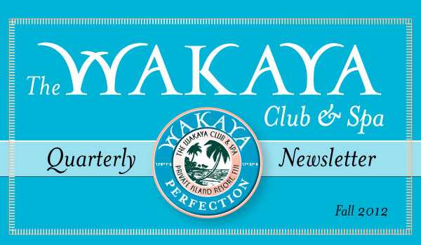 The Wakaya Club & Spa - Quarterly Newsletter | Fall 2012