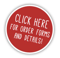 Click Here for Order Forms and Details!