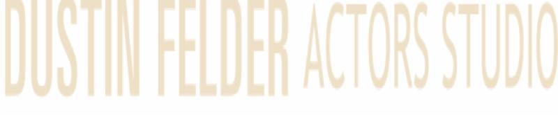 Dustin Felder Actors Studio
